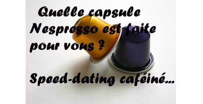 http://lecafedeclara.fr/quelle-capsule-nespresso-est-faite-pour-vous-speed-dating-cafeine/